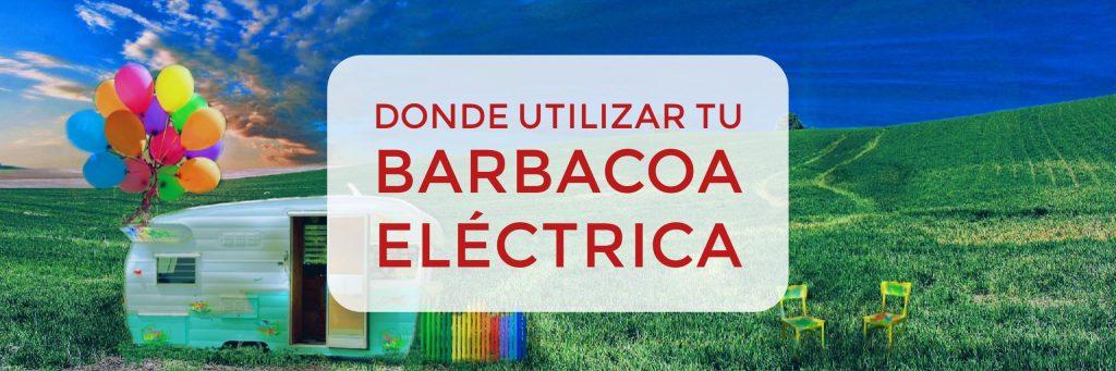 Donde puedo utilizar mi barbacoa electrica 1024x341 - Barbacoa eléctrica... Compara y Come sano desde ya