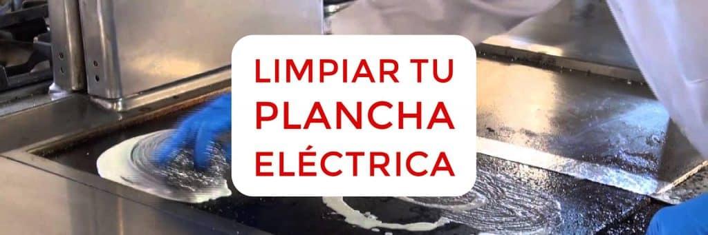 como limpiar mi plancha electrica 1024x341 - Plancha eléctrica, cocina sano en cualquier parte